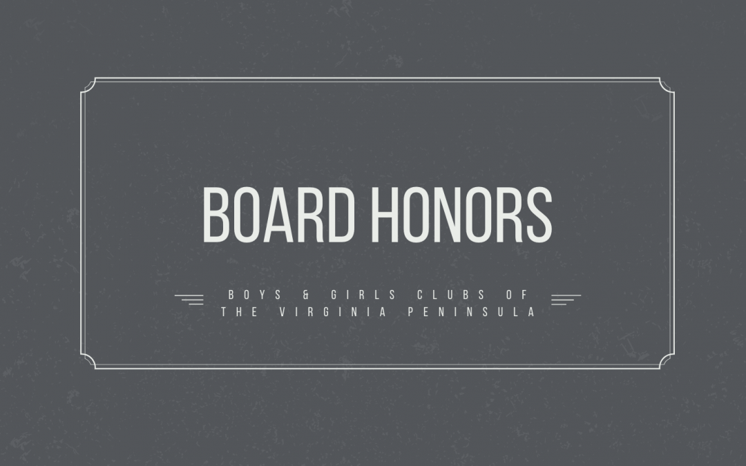 Boys & Girls Clubs of the Virginia Peninsula Honors Board Members for Service at Annual Board Meeting