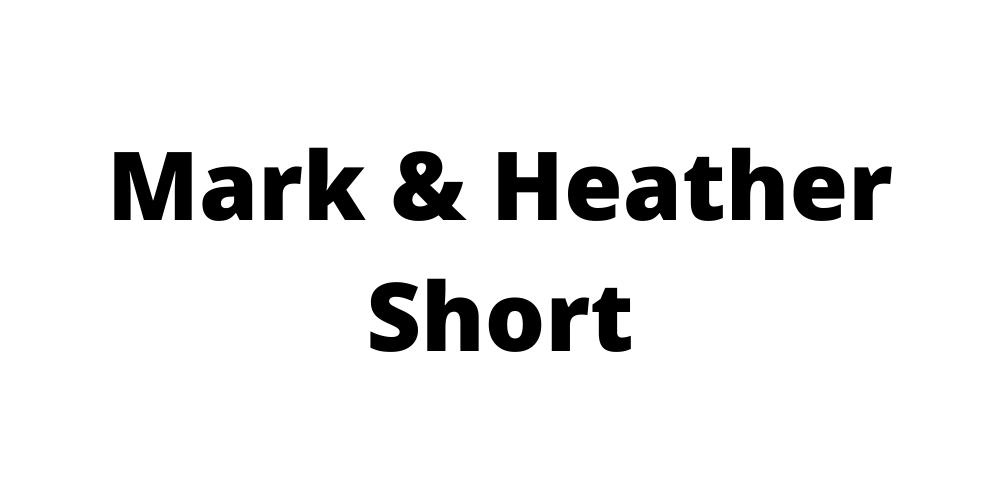 Mark & Heather Short
